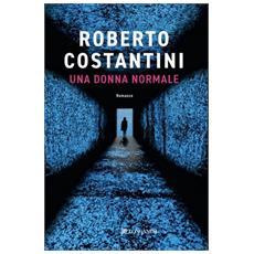 LONGANESI - Roberto Costantini - Una Donna Normale - ePRICE