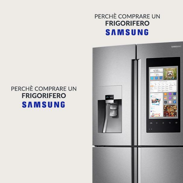 Perchè comprare un Frigorifero Samsung
