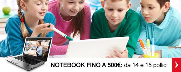 <strong>Notebook fino a 500€</strong> <br/>Scegli tra 14 e 15 pollici