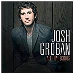 WARNER BROS - Josh Groban - All That Echoes