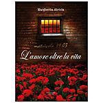 VILLANI LIBRI - L'amore, oltre la vita. Matricola 19.03