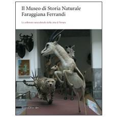 Il Museo di storia naturale Faraggiana Ferrandi. Le collezioni naturalistiche della città di Novara