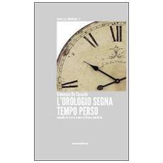 L'orologio segna tempo perso