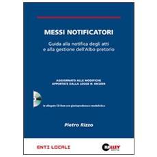 Messi notificatori. Guida alla notifica degli atti e alla gestione dell'albo pretorio. Con CD-ROM