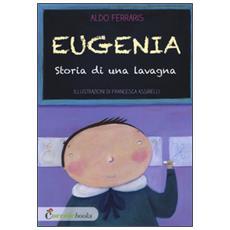 Eugenia, storia di una lavagna