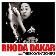 Rhoda Dakar - Sings The Bodysnatchers