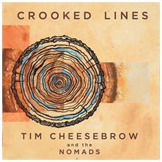 Tim Cheesebrow & The Nomads - Crooked Lines