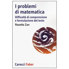 Problemi di matematica. Difficolt� di comprensione e formulazione del testo (I)