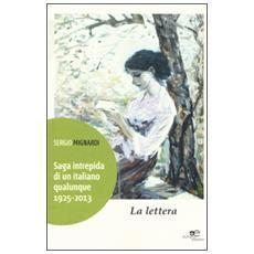 Saga intrepida di un italiano qualunque (1925-2013) . La lettera