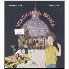 Viaggio a Roma. Guida magica per ragazzi