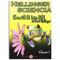 Hellinger sciencia. Scritti inediti. Vol. 1