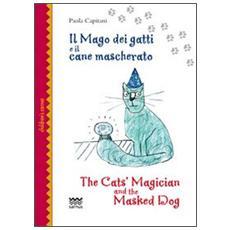 Il mago dei gatti e il cane mascheratoThe cat's magician and the masked dog