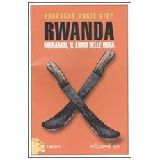 Rwanda. Murambi, il libro delle ossa
