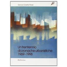 Trentennio di cronache urbanistiche (1969-1998) (Un)