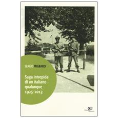 Saga intrepida di un italiano qualunque (1925-2013)