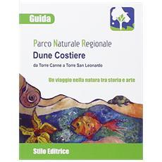 Parco naturale regionale Dune Costiere da Torre Canne a Torre San Leonardo. Un viaggio nella natura tra storia e arte