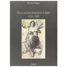 Fisco e mercato finanziario in Italia (1914-1945)