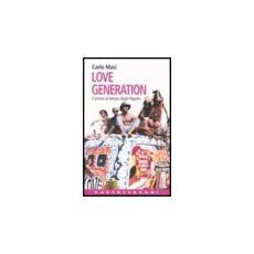 Love Generation. L'amore al tempo degli hippies