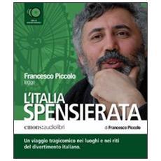 L'Italia spensierata letto da Francesco Piccolo. Audiolibro. 5 CD Audio