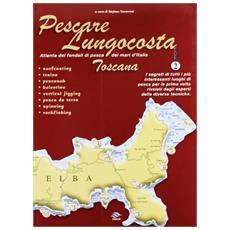 Pescare lungocosta. Vol. 2: Toscana.