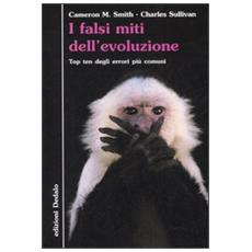 I falsi miti dell'evoluzione. Top ten degli errori più comuni