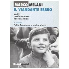 Marco Melani. Il viandante ebbro
