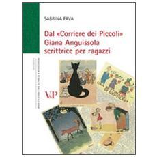 Dal «Corriere dei Piccoli» Giana Anguissola scrittrice per ragazzi