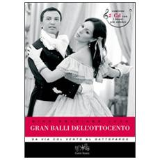 Gran balli dell'Ottocento. Da «Via col vento» al «Gattopardo». Con 2 Cd Audio