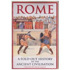 Rome. A fold out history of the ancient civilisation