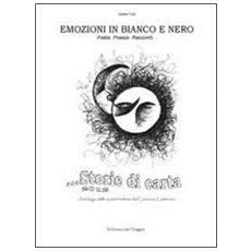 Storie di carta. Antologia opere finaliste concorso emozioni in bianco e nero