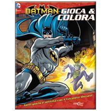 Batman. Gioca & colora