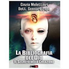 La bibliografia del Dio. Il segreto della creazione