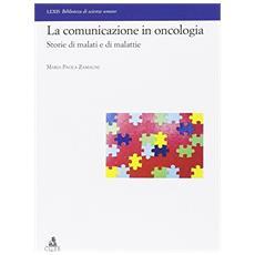 La comunicazione in oncologia. Storie di malati e di malattie