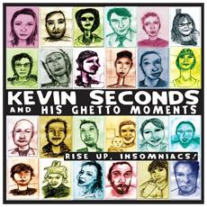 Kevin Seconds - Rise Up, Insomniacs
