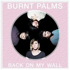 Burnt Palms - Back On My Wall (2 Lp)