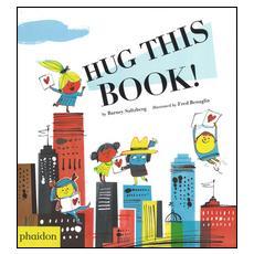 Hug this book. Ediz. a colori
