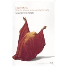 Hermann. Una vita storta e santa puntata alle stelle