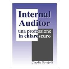 Internal auditor. Una professione in chiaroscuro
