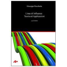 Linee di influenza: teoria ed applicazioni. Con CD-ROM