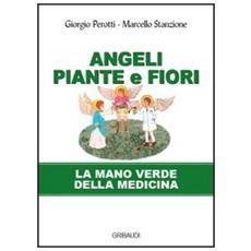Angeli, piante e fiori. La mano verde della medicina