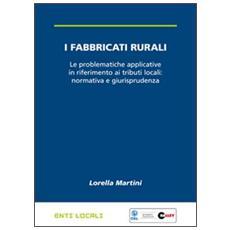 I fabbricati rurali. Le problematiche applicative in riferimento ai tributi locali: normativa e giurisprudenza