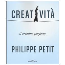 Creatività. Il crimine perfetto