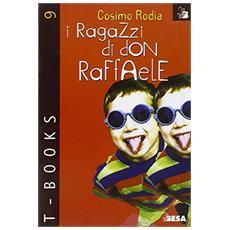 Ragazzi di don Raffaele (I)