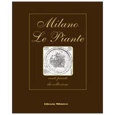 Milano. Le piante. Venti piante da collezione. Ediz. italiana, inglese, francese e tedesca