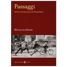Passaggi. Italiani dal fascismo alla Repubblica