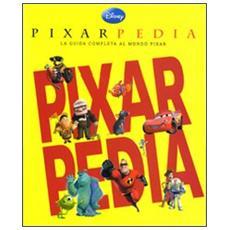 Pixarpedia. La guida completa al mondo Pixar