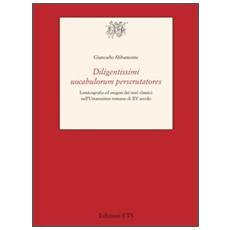 Diligentissimi uocabulorum perscrutatores. Lessicografia ed esegesi dei testi classici nell'umanesimo romano di XV secolo