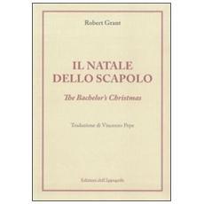 Il Natale dello scapolo. Ediz. italiana e inglese
