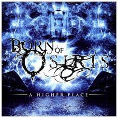 Born Of Osiris - A Higher Place