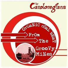 Caroloregians (The) - Organic Coal Beat From The. . .